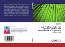Bookcover of VLSI Implementation of Original, Control and Pipeline CORDIC Algorithm