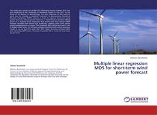 Обложка Multiple linear regression MOS for short-term wind power forecast