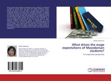 Buchcover von What drives the wage expectations of Macedonian students?