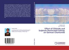 Effect of Chloride and Sulphate Dominated Salinity on German Chamomile的封面