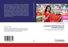 A spatial distribution of market centres kitap kapağı