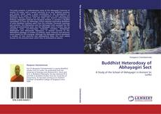 Buddhist Heterodoxy of Abhayagiri Sect kitap kapağı