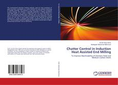 Bookcover of Chatter Control in Induction Heat Assisted End Milling