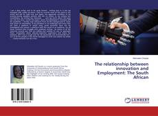 Borítókép a  The relationship between innovation and Employment: The South African - hoz