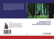 Corporate Social Responsibilities and Environmental Protection的封面