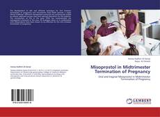 Bookcover of Misoprostol in Midtrimester Termination of Pregnancy