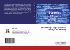 Bookcover of Enhancing Language Skills through E-Learning