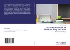 Couverture de Teaching Nutrition to Children: Why and How