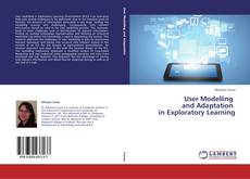 Bookcover of User Modelling and Adaptation in Exploratory Learning