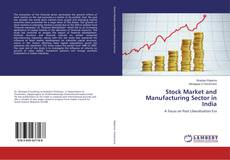 Stock Market and Manufacturing Sector in India的封面