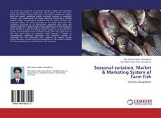 Bookcover of Seasonal variation, Market & Marketing System of Farm Fish