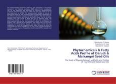 Bookcover of Phytochemicals & Fatty Acids Profile of Darudi & Malkangni Seed Oils