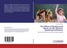 Copertina di The Effect of Background Music on EFL learners' Speaking Proficiency