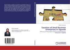 Bookcover of Taxation of Small Business Enterprises in Uganda