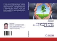 Bookcover of Air Pollution Abatement through Trees & Green Belt Development