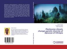Plesitocene climatic changes,genetic diversity of Apiaceae of Ethiopia kitap kapağı