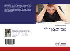 Bookcover of Hygiene practices ensure Children Health
