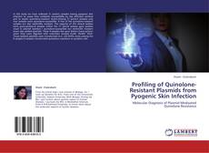 Bookcover of Profiling of Quinolone-Resistant Plasmids from Pyogenic Skin Infection