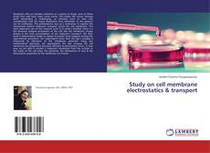 Couverture de Study on cell membrane electrostatics & transport
