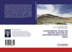 Bookcover of A Geological Study on Nagari Outliers of Chittoor District South India
