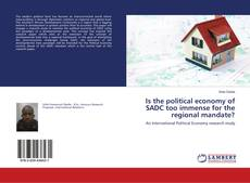 Couverture de Is the political economy of SADC too immense for the regional mandate?