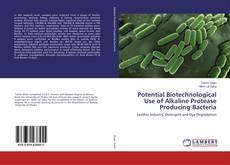 Bookcover of Potential Biotechnological Use of Alkaline Protease Producing Bacteria