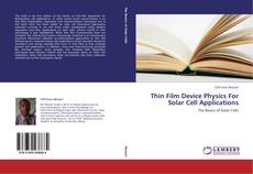 Bookcover of Thin Film Device Physics For Solar Cell Applications