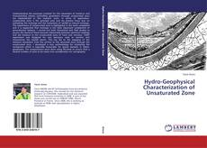Hydro-Geophysical Characterization of Unsaturated Zone kitap kapağı