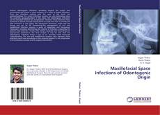 Couverture de Maxillofacial Space Infections of Odontogenic Origin