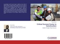 Bookcover of Critical Success Factor in Construction