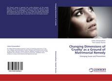 Portada del libro de Changing Dimensions of 'Cruelty' as a Ground of Matrimonial Remedy