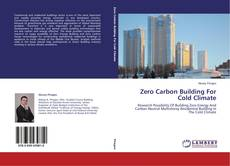 Bookcover of Zero Carbon Building For Cold Climate