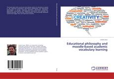 Educational philosophy and moodle-based academic vocabulary learning的封面