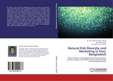 Bookcover of Natural Fish Diversity and Marketing in Feni, Bangladesh