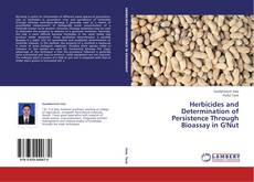 Bookcover of Herbicides and Determination of Persistence Through Bioassay in G'Nut