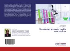 Bookcover of The right of access to health care services