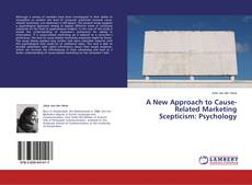 Bookcover of A New Approach to Cause-Related Marketing Scepticism: Psychology