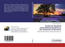 Bookcover of Guide for Disabled international students in the American Universities