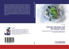 Bookcover of Climate Change and the Water Cycle