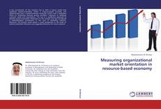 Bookcover of Measuring organizational market orientation in resource-based economy