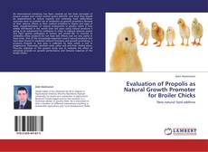 Bookcover of Evaluation of Propolis as Natural Growth Promoter for Broiler Chicks