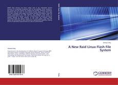 Bookcover of A New Raid Linux Flash File System