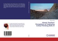 Bookcover of Islamic Teachers' Perceptions of Improving Critical Thinking Skills In