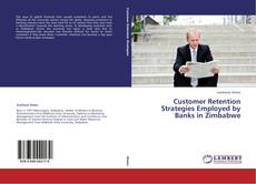 Bookcover of Customer Retention Strategies Employed by Banks in Zimbabwe