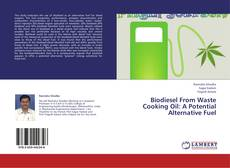 Biodiesel From Waste Cooking Oil: A Potential Alternative Fuel的封面
