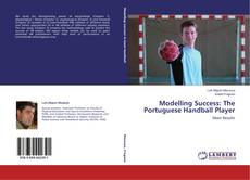 Portada del libro de Modelling Success: The Portuguese Handball Player