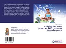 Bookcover of Applying NLP to the Integrated Skills Lesson for Young Teenagers