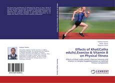 Buchcover von Effects of Khat(Catha edulis),Exercise & Vitamin B on Physical fitness