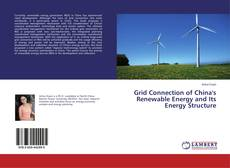 Buchcover von Grid Connection of China's Renewable Energy and Its Energy Structure