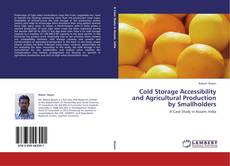 Bookcover of Cold Storage Accessibility and Agricultural Production by Smallholders